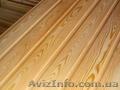 Вагонка деревянная Днепропетровск сосна, ольха, липа - Изображение #2, Объявление #1174173